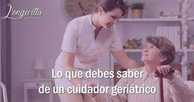 Lo que debes saber de un cuidador geriátrico.